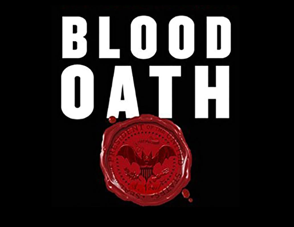 "Recommended: BLOOD OATH, Starring the ""President's Vampire"""